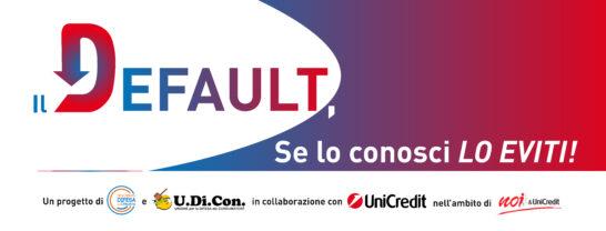 Il default, al via la campagna di MDC e U.Di.Con, in collaborazione con UniCredit