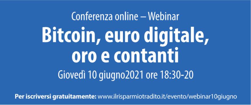 Bitcoin, euro digitale, oro e contanti: il webinar giovedì 10 giugno